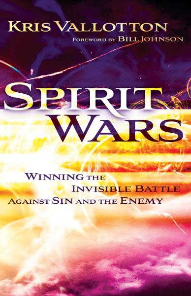 Spirit Wars By: Kris Vallotton