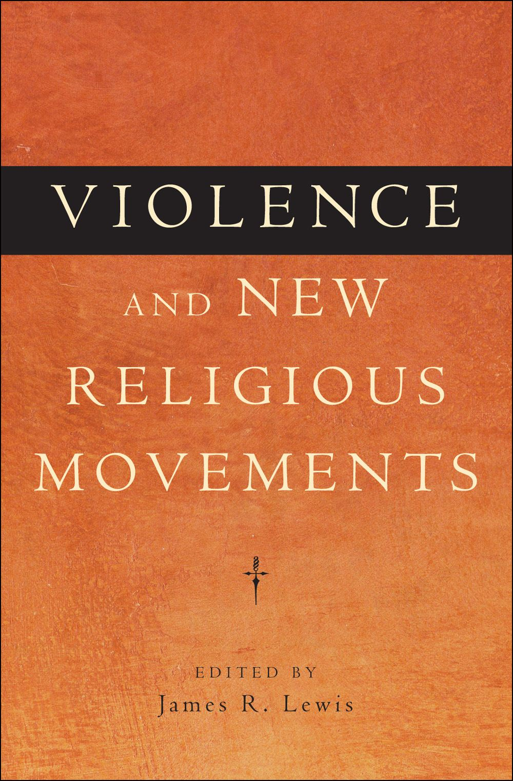 Violence and New Religious Movements By: James R. Lewis