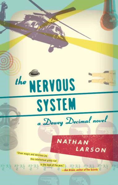 The Nervous System By: Nathan Larson