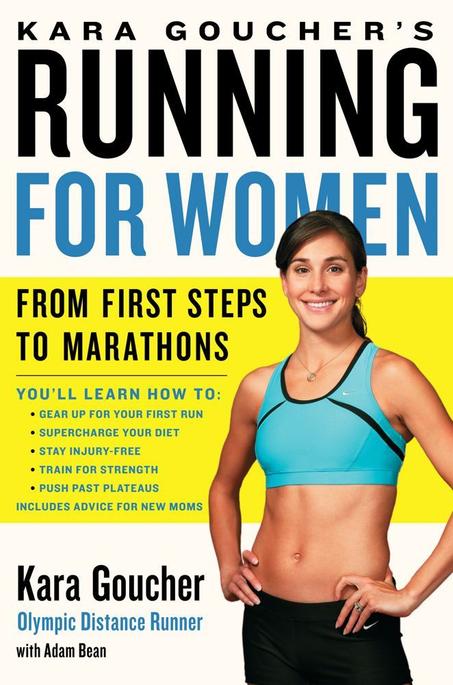 Kara Goucher's Running for Women By: Kara Goucher