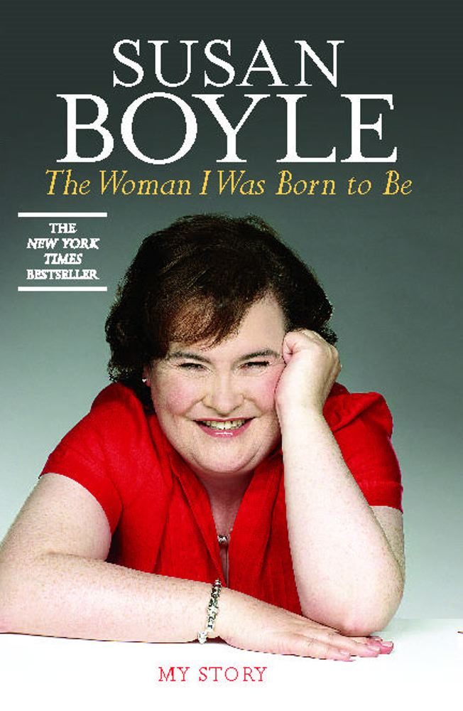 The Woman I Was Born to Be By: Susan Boyle