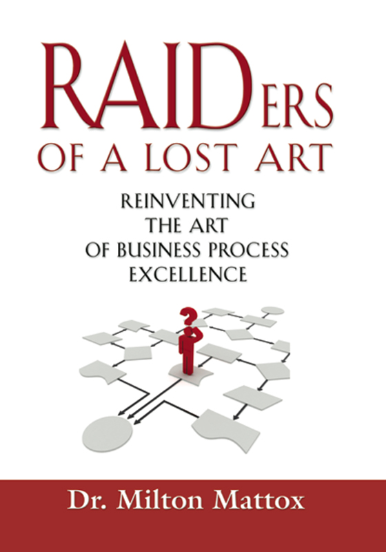 Raiders of a Lost Art: Reinventing the Art of Business Process Excellence