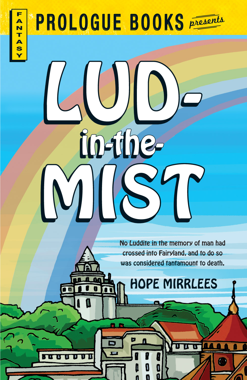 Lud-in-the-Mist By: Hope Mirrlees