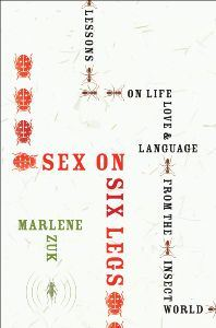 Sex on Six Legs By: Marlene Zuk