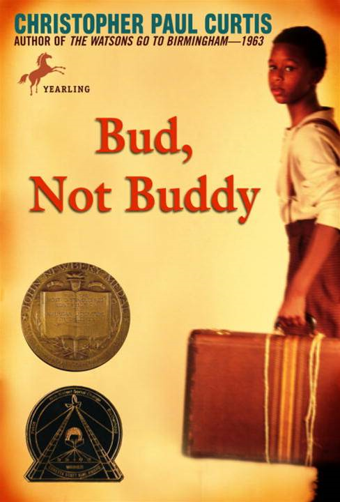 Bud, Not Buddy By: Christopher Paul Curtis
