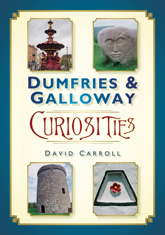Dumfries & Galloway Curiosities