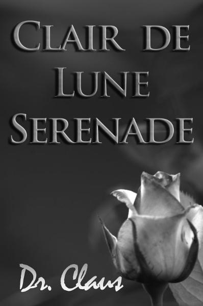 Clair de Lune Serenade By: Dr. Claus