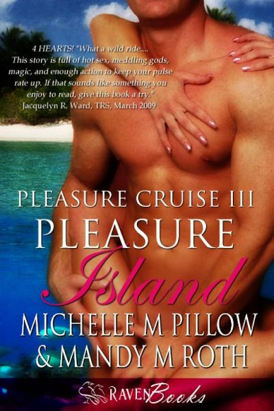 Pleasure Island (Pleasure Cruise 3) by Michelle M. PIllow & Mandy M. Roth