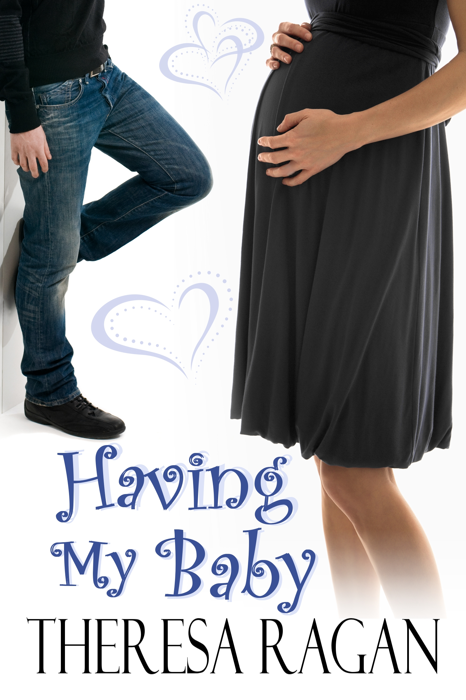 Having My Baby By: Theresa Ragan