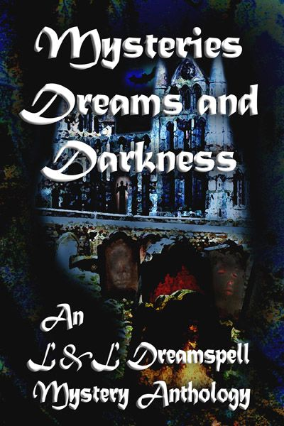 Mysteries Dreams And Darkness