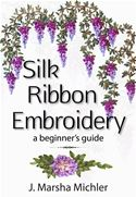 online magazine -  Silk Ribbon Embroidery: A Beginner's Guide