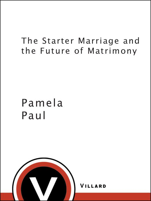 The Starter Marriage and the Future of Matrimony By: Pamela Paul