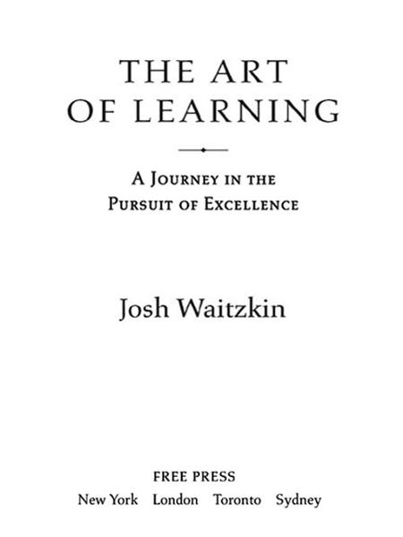 The Art of Learning By: Josh Waitzkin