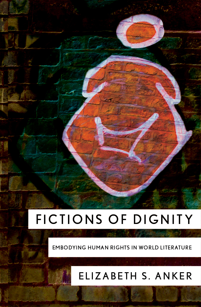Fictions of Dignity By: Elizabeth S. Anker