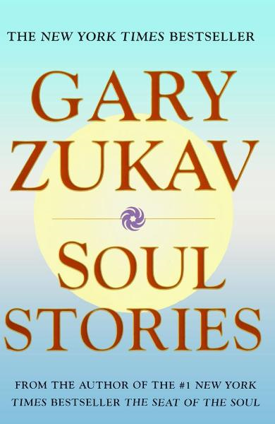 Soul Stories By: Gary Zukav