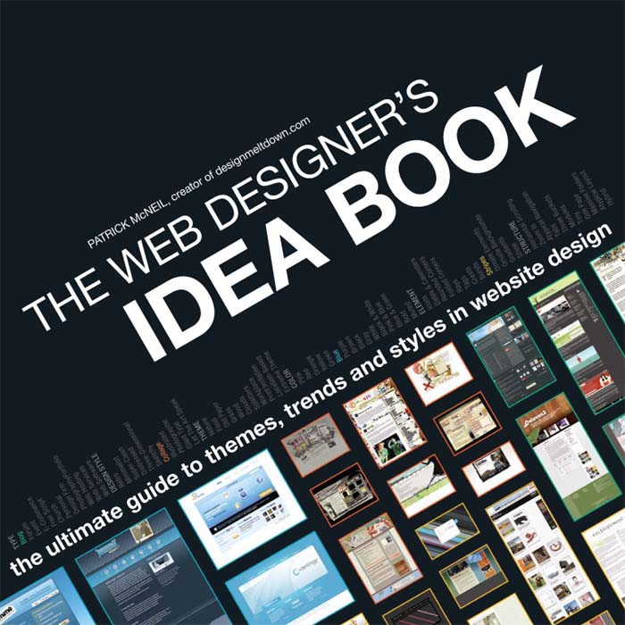 The Web Designer's Idea Book The Ultimate Guide To Themes,  Trends & Styles In Website Design