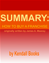 Summary: How To Buy A Franchise