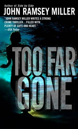 Too Far Gone By: John Ramsey Miller