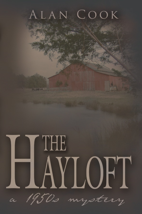 The Hayloft: a 1950s Mystery By: Alan Cook