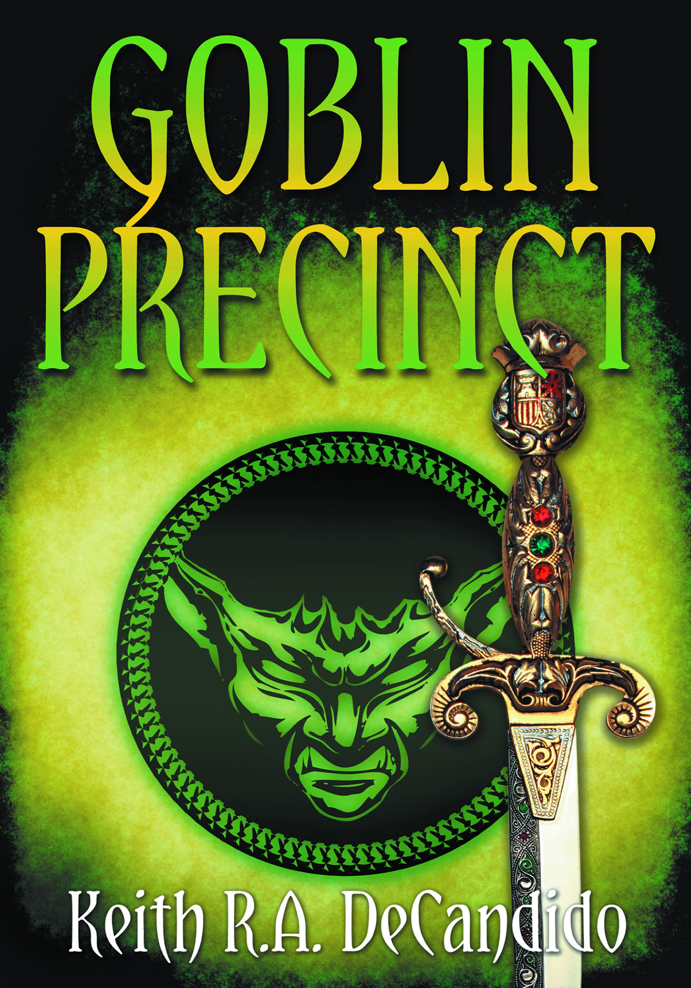 Goblin Precinct By: Keith R.A. DeCandido