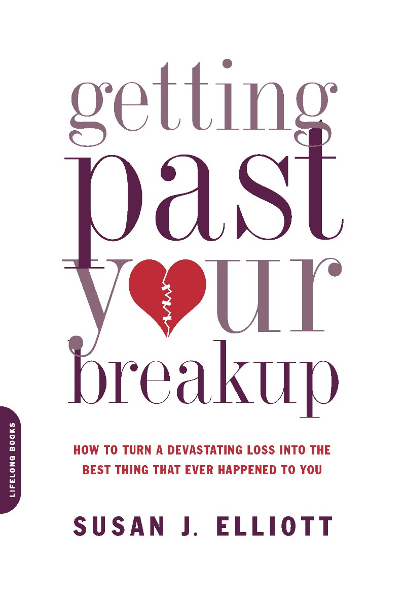 Getting Past Your Breakup By: Susan J. Elliott JD, MEd