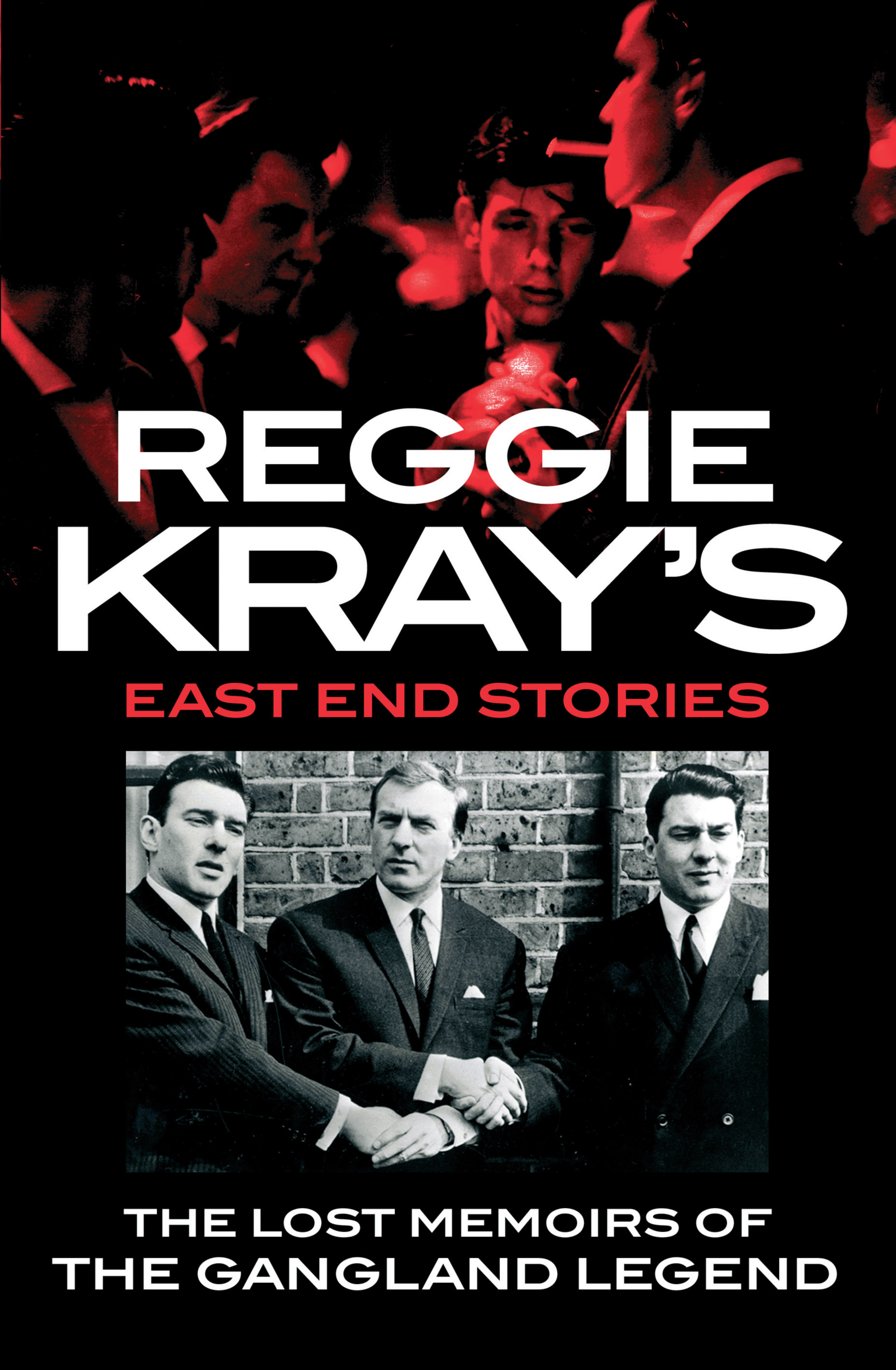 Reggie Kray's East End Stories By: Reggie Kray