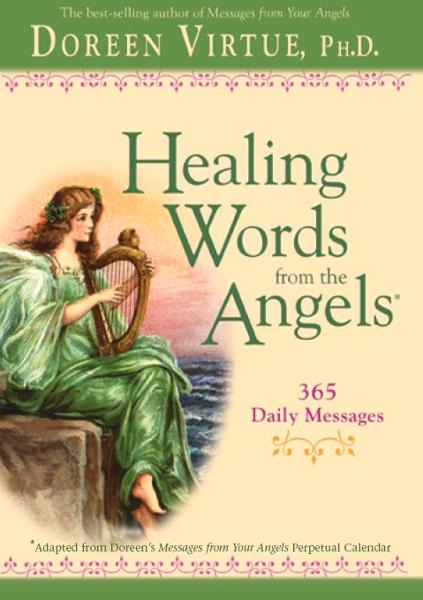 Healing Words from the Angels By: Doreen Virtue