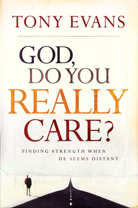God, Do You Really Care? By: Tony Evans