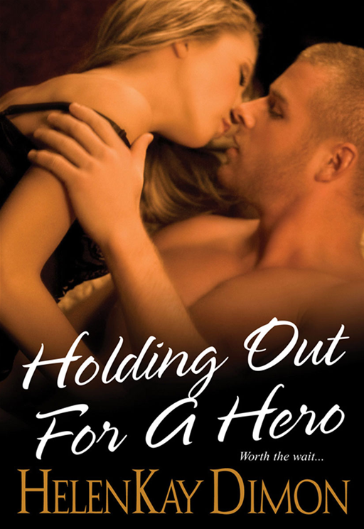 Holding Out For A Hero By: HelenKay Dimon