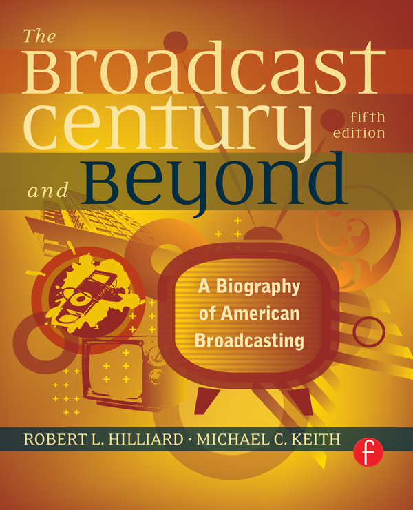 The Broadcast Century and Beyond A Biography of American Broadcasting