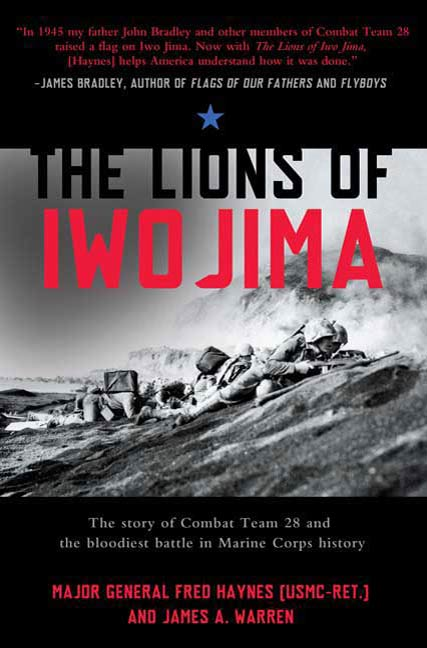 The Lions of Iwo Jima By: Fred Haynes,James A. Warren