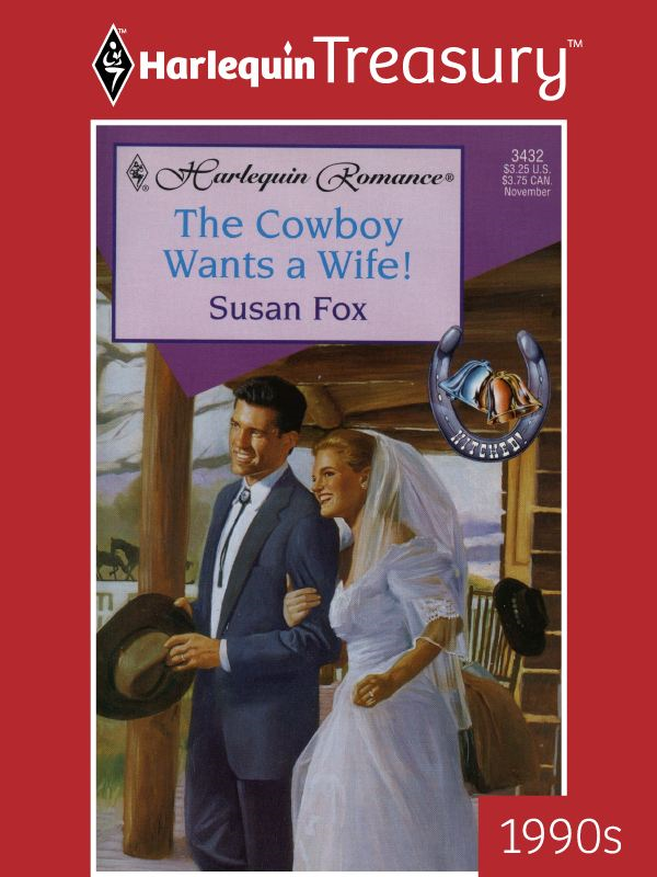 The Cowboy Wants a Wife! By: Susan Fox