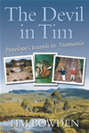 The Devil In Tim: Penelope's Travels In Tasmania: