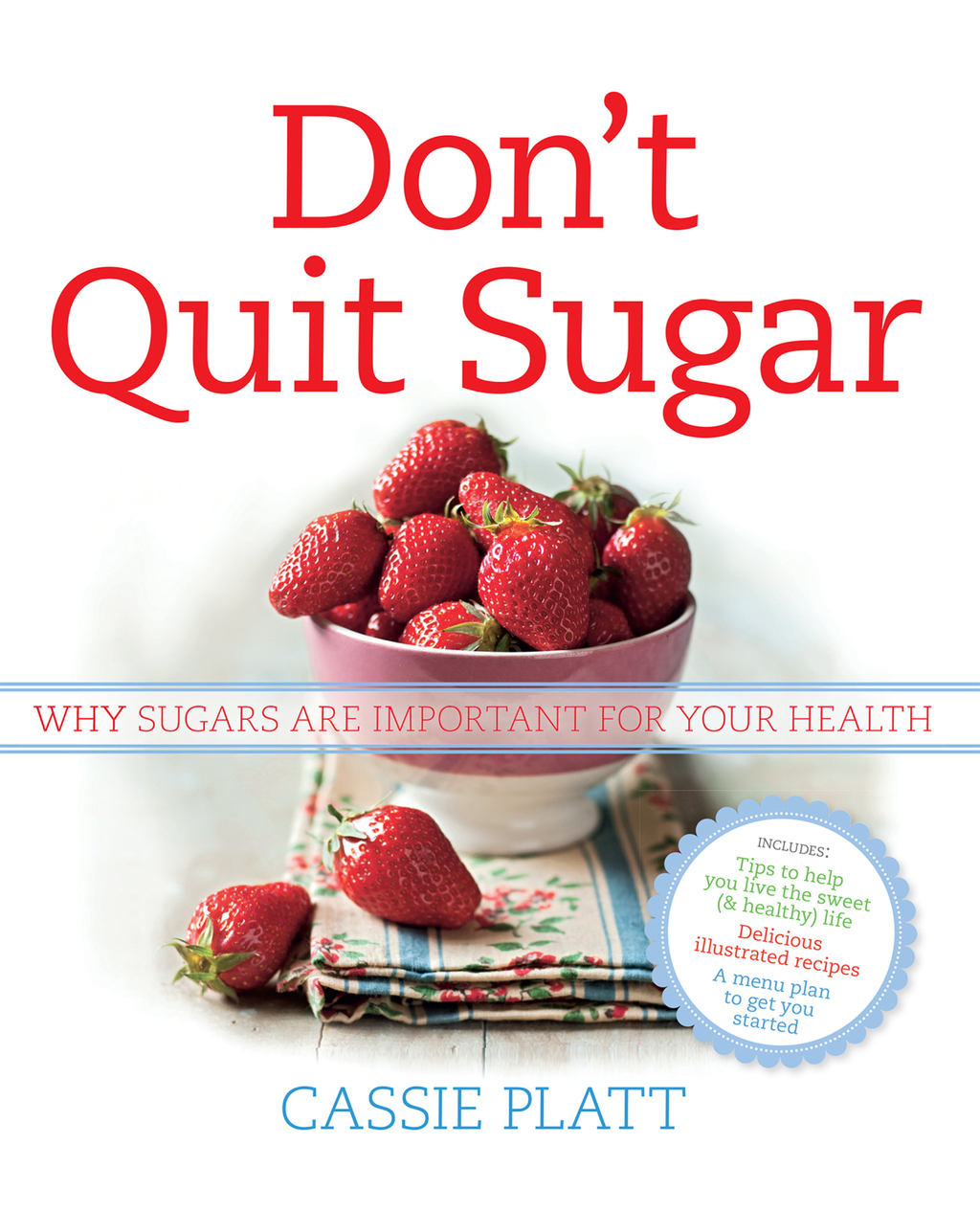 Don't Quit Sugar Why sugars are important for your health