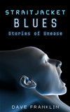Straitjacket Blues And Other Stories Of Unease