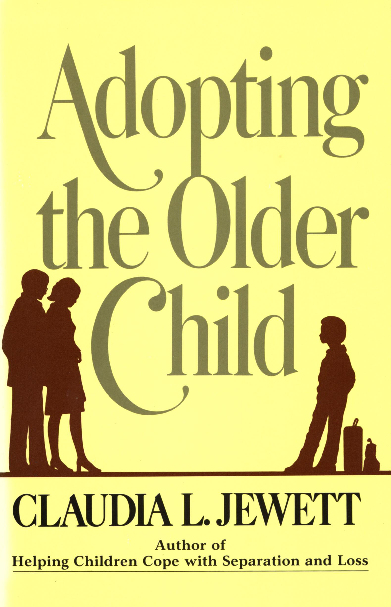 Adopting the Older Child By: Claudia Jewett Jarrett