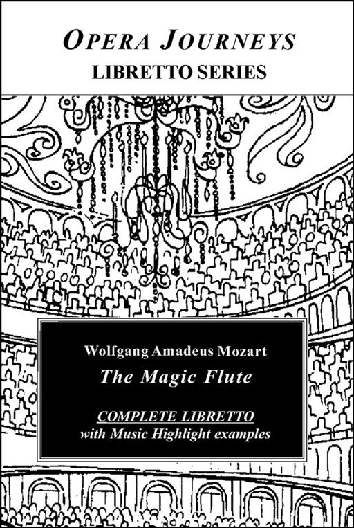 Mozart's The Magic Flute - Opera Journeys Libretto Series
