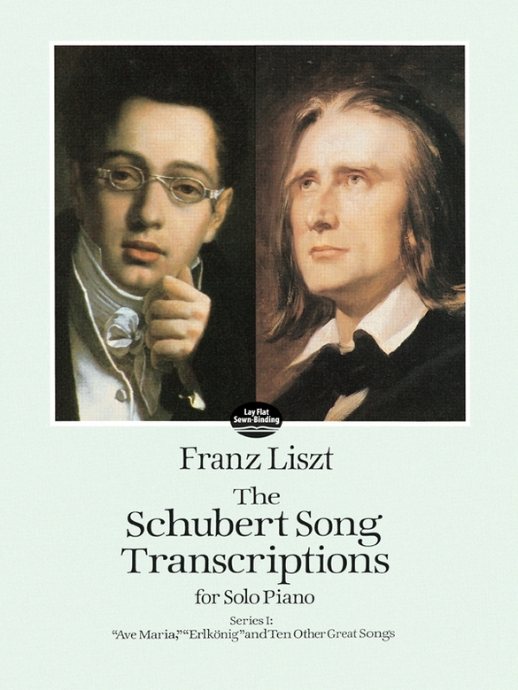 "The Schubert Song Transcriptions for Solo Piano/Series I: Ave Maria, ""Erlkonig"" and Ten Other Great Songs By: Franz Liszt"