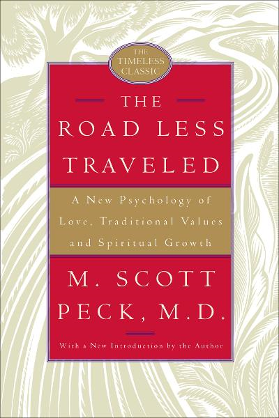 The Road Less Traveled By: M. Scott Peck