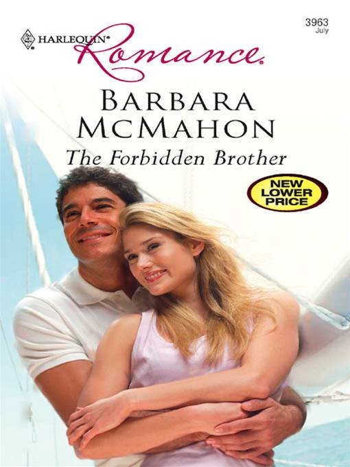 The Forbidden Brother By: Barbara McMahon