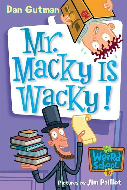 My Weird School #15: Mr. Macky Is Wacky!