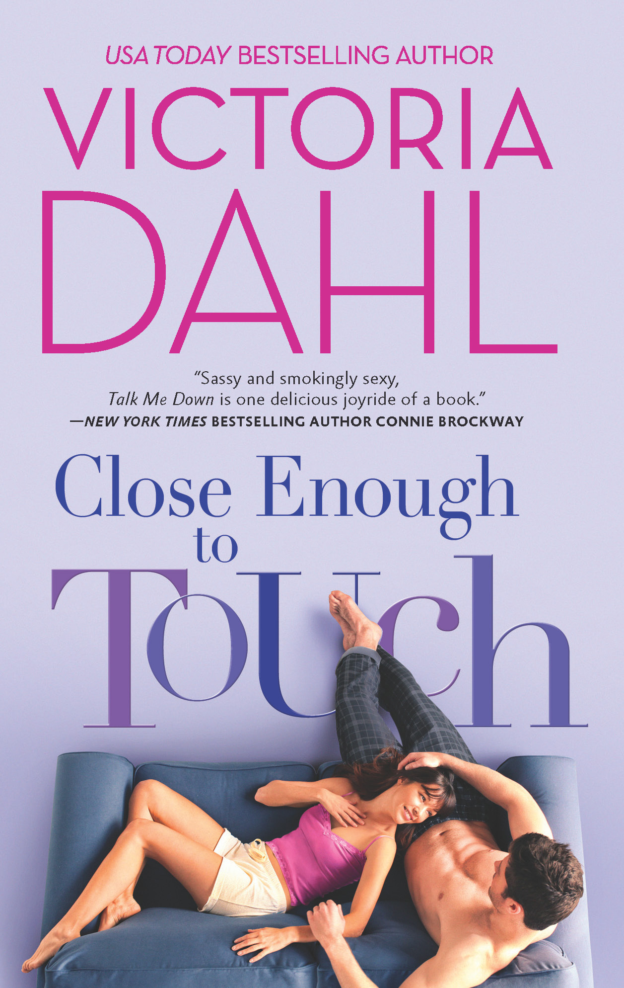 Close Enough to Touch By: Victoria Dahl
