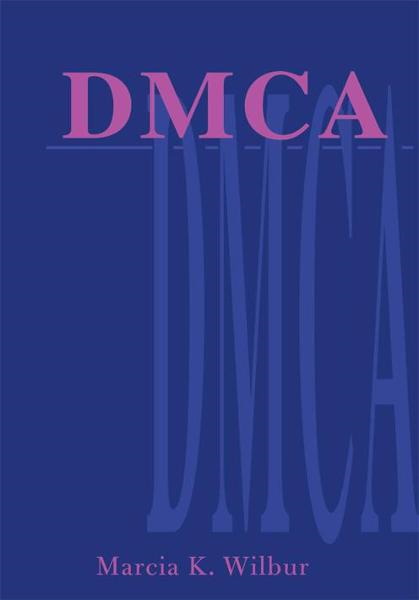 DMCA By: Marcia Wilbur