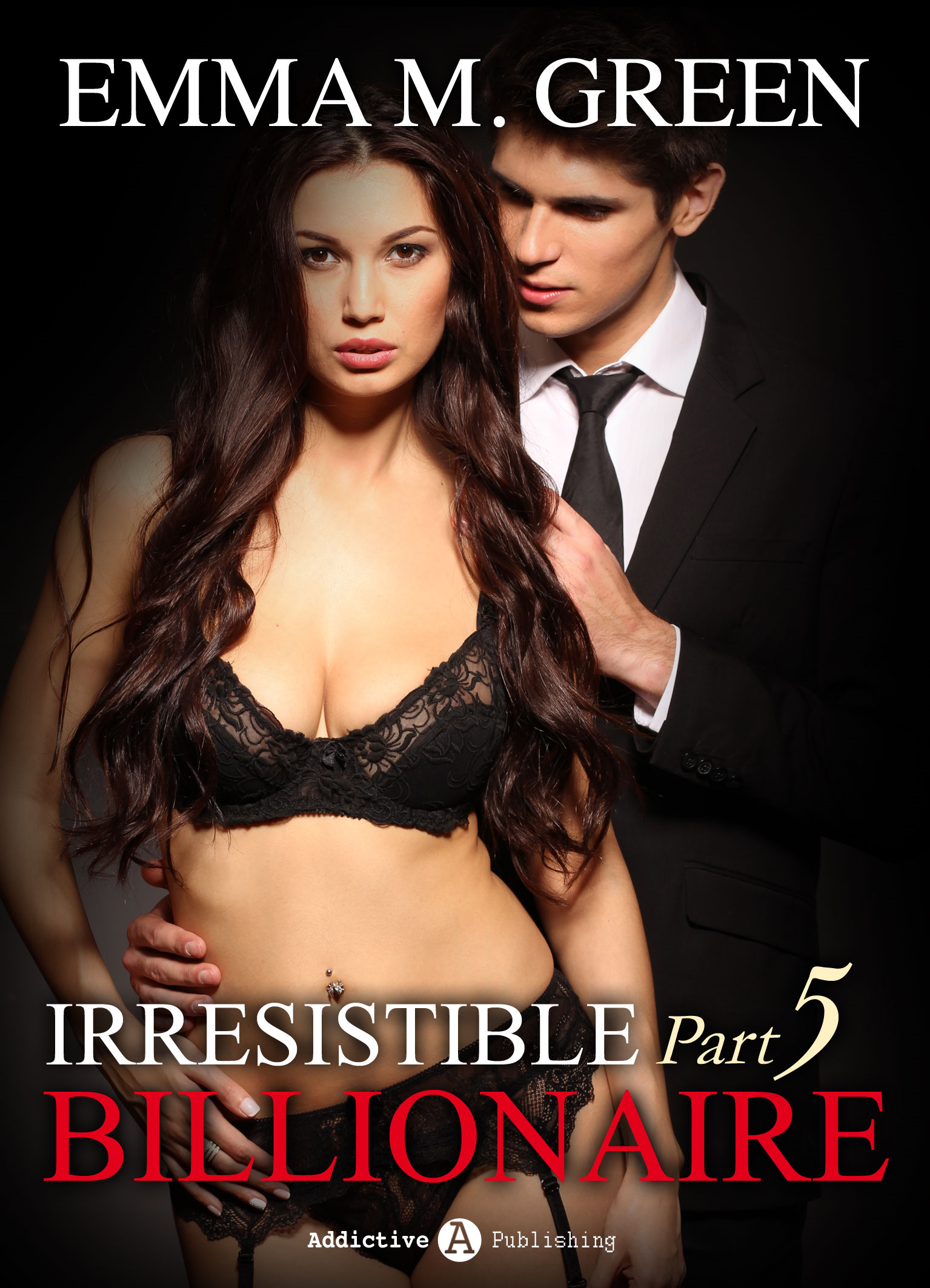 Emma M. Green - Irresistible Billionaire - Part 5