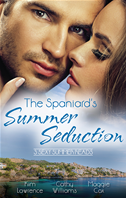 The Spaniard's Summer Seduction/under The Spaniard's Lock And Key/the Secret Spanish Love-Child/surrender To Her Spanish Husband:
