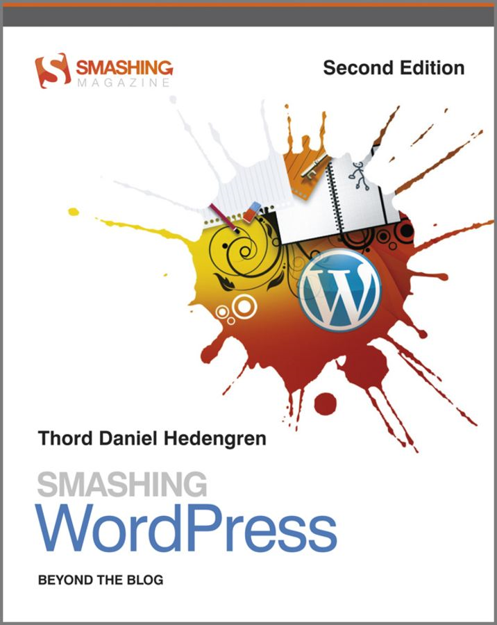 Smashing WordPress By: Thord Daniel Hedengren