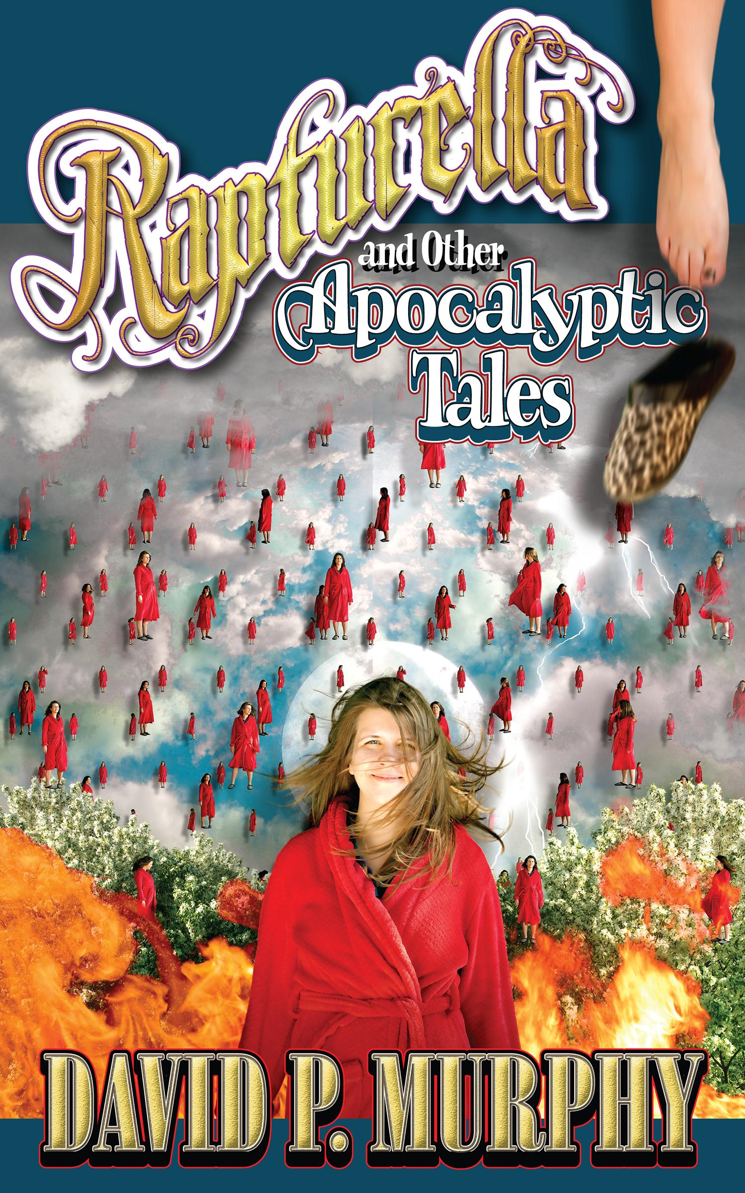 Rapturella and Other Apocalyptic Tales