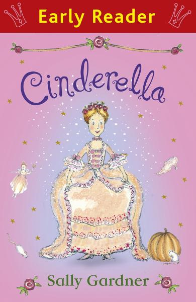 Cinderella (Early Reader) By: Sally Gardner