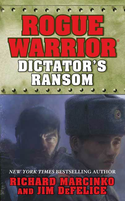Rogue Warrior: Dictator's Ransom By: Jim DeFelice,Richard Marcinko