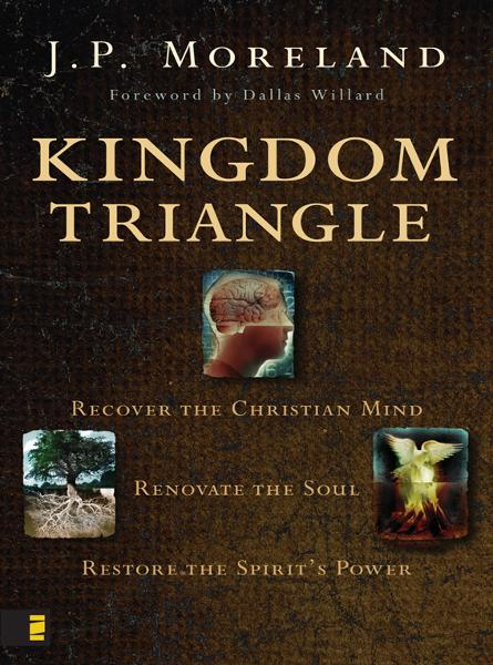 Kingdom Triangle By: J. P.   Moreland